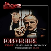 "#THEPYREX2 LEAK EXCLUSIVE: @SCLASS_SONNY • ""FOREVER HERE"""